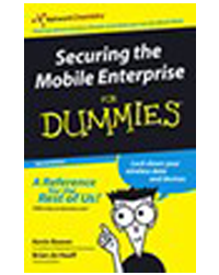 Securing The Mobile Enterprise For Dummies